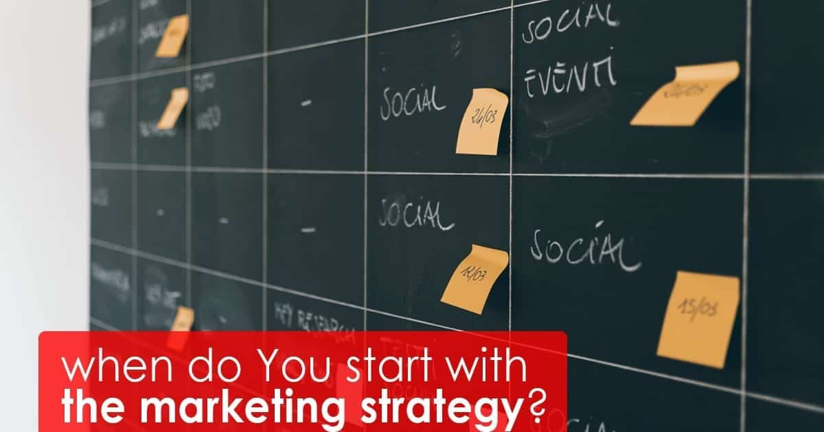 When do You start with the marketing strategy?